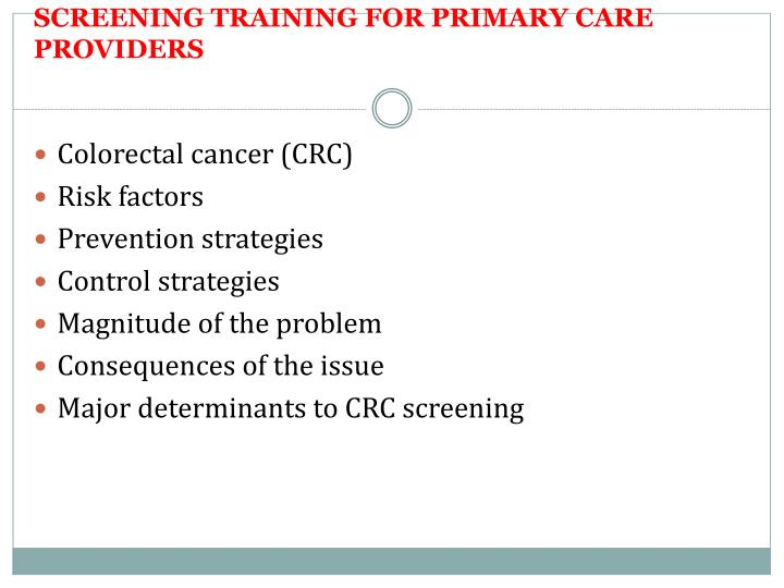 KEY ELEMENTS OF COLORECTAL CANCER SCREENING TRAINING FOR PRIMARY CARE PROVIDERS