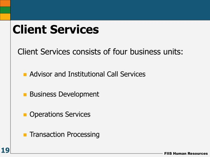 Client Services consists of four business units: