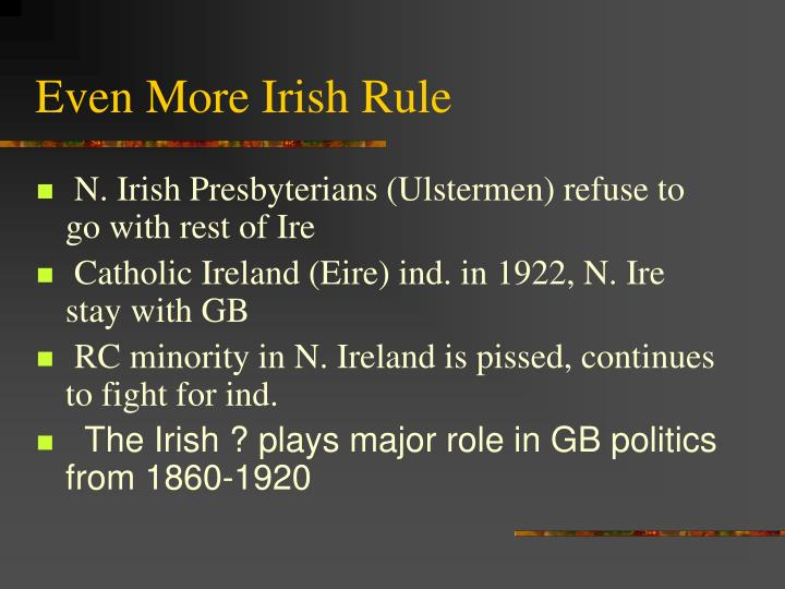 Even More Irish Rule