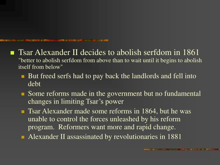 Tsar Alexander II decides to abolish serfdom in 1861