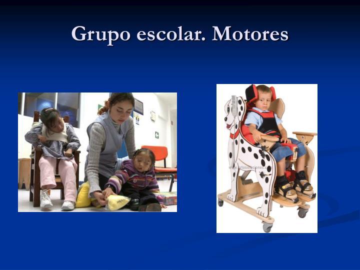 Grupo escolar. Motores