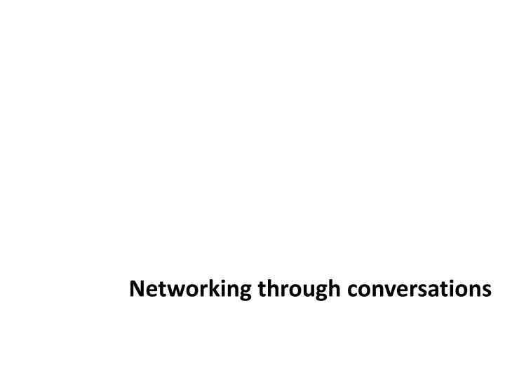 Networking through conversations