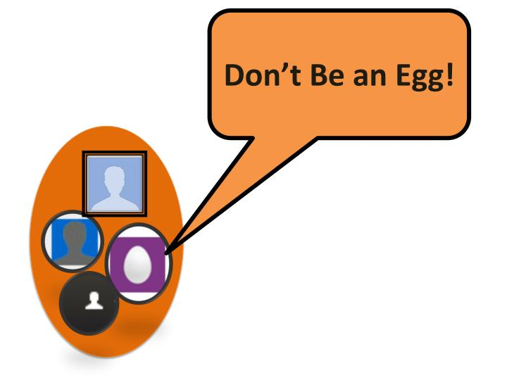 Don't Be an Egg!