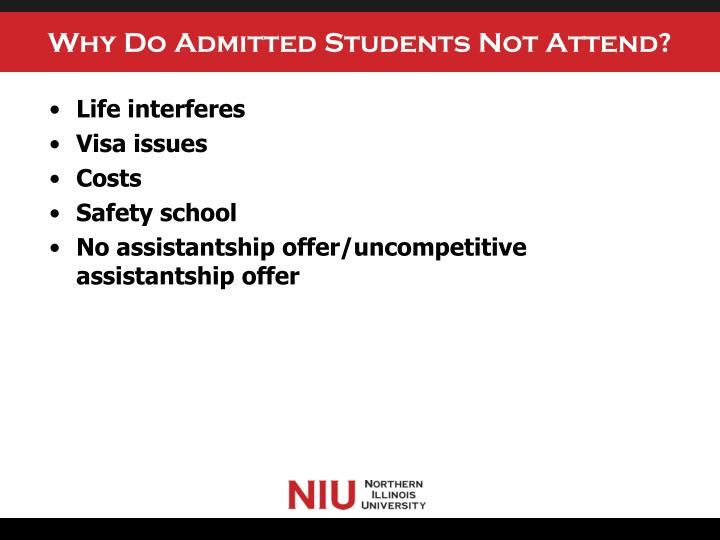 Why Do Admitted Students Not Attend?