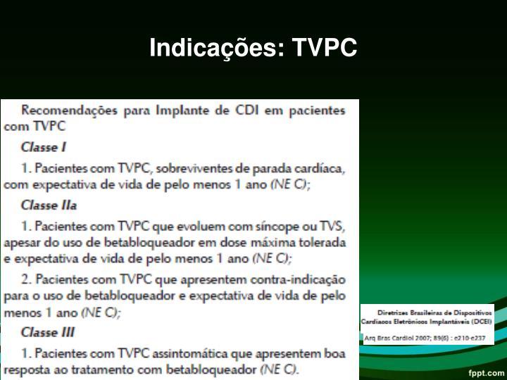 Indicações: TVPC