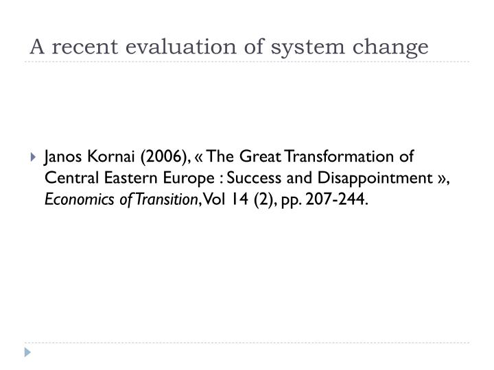 A recent evaluation of system change