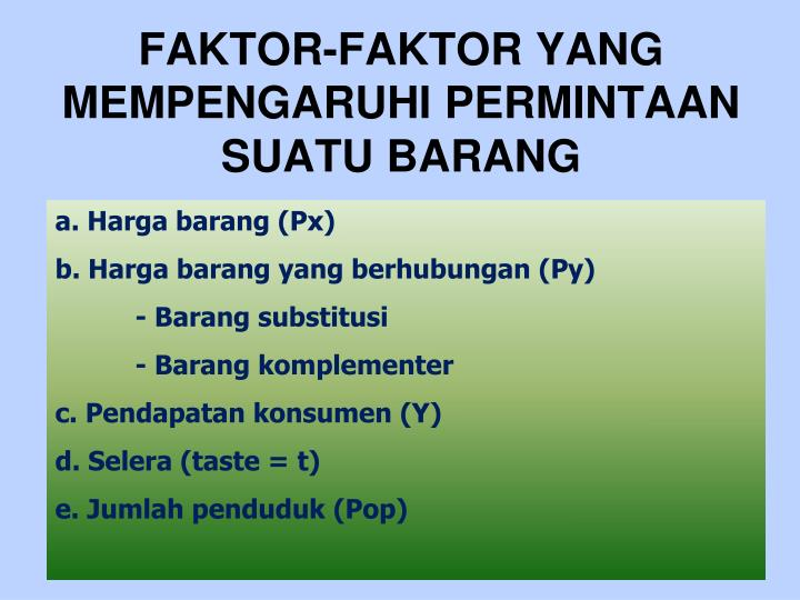 FAKTOR-FAKTOR YANG MEMPENGARUHI PERMINTAAN SUATU BARANG