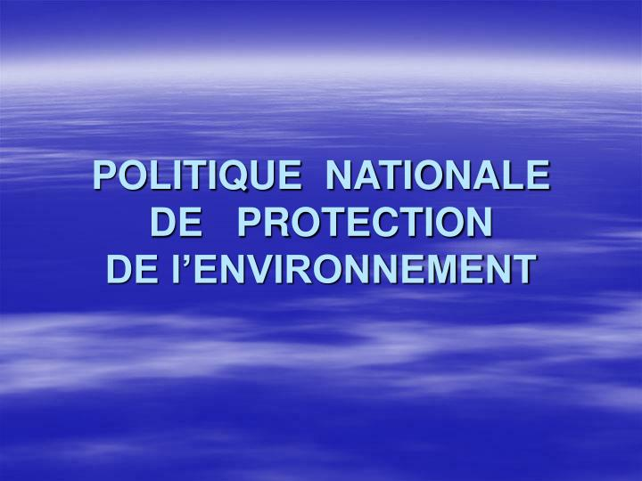 POLITIQUE  NATIONALE  DE   PROTECTION