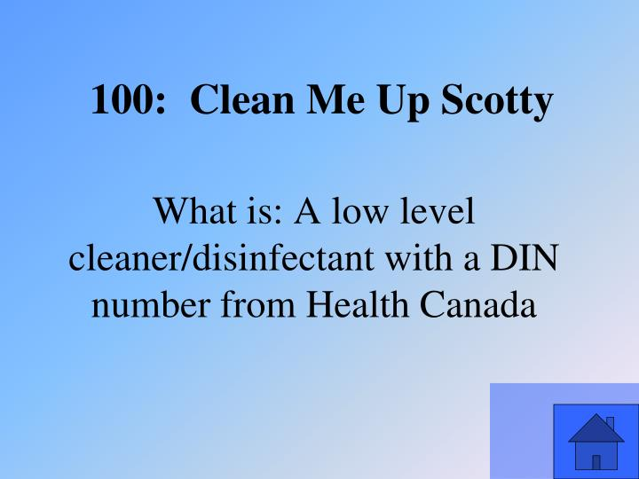 What is: A low level cleaner/disinfectant with a DIN number from Health Canada