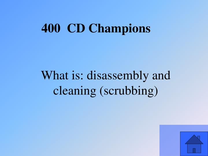 What is: disassembly and cleaning (scrubbing)