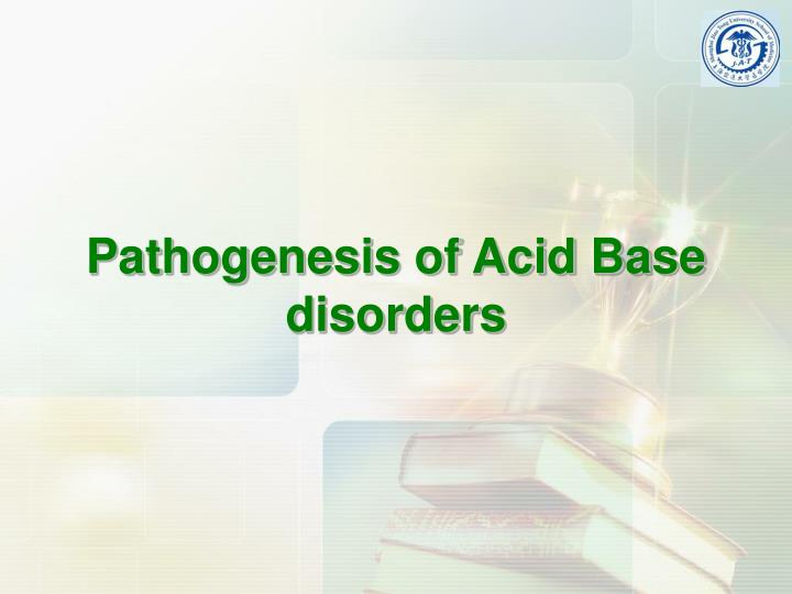 Pathogenesis of Acid Base disorders