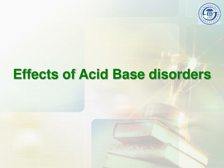 Effects of Acid Base disorders