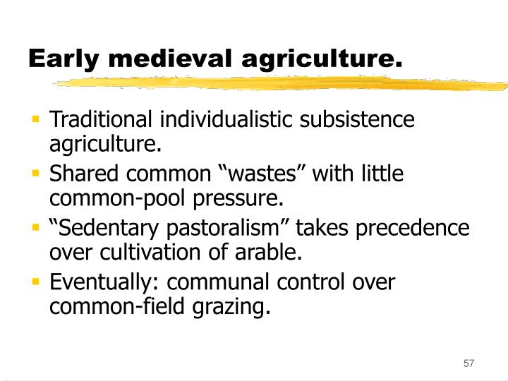 Early medieval agriculture.