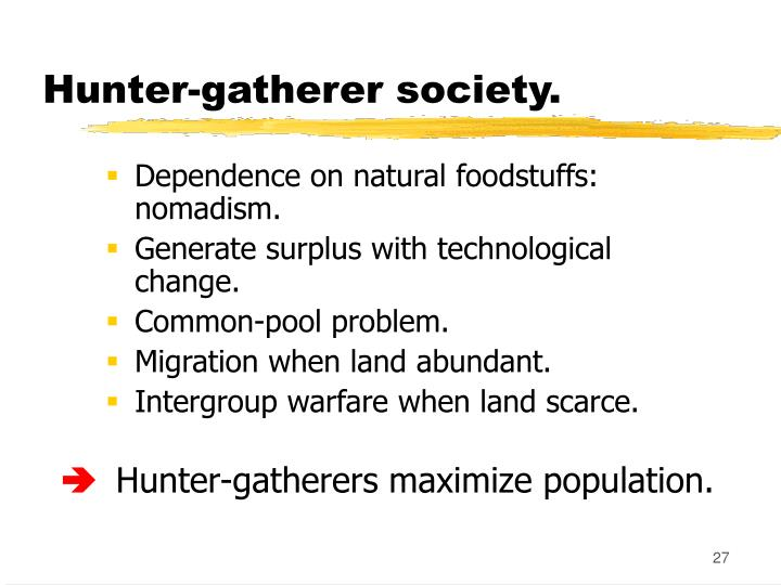 Hunter-gatherer society.