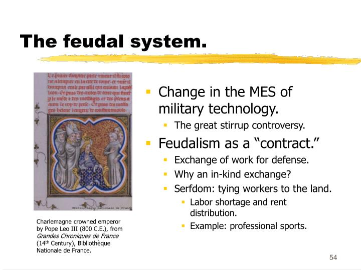 The feudal system.