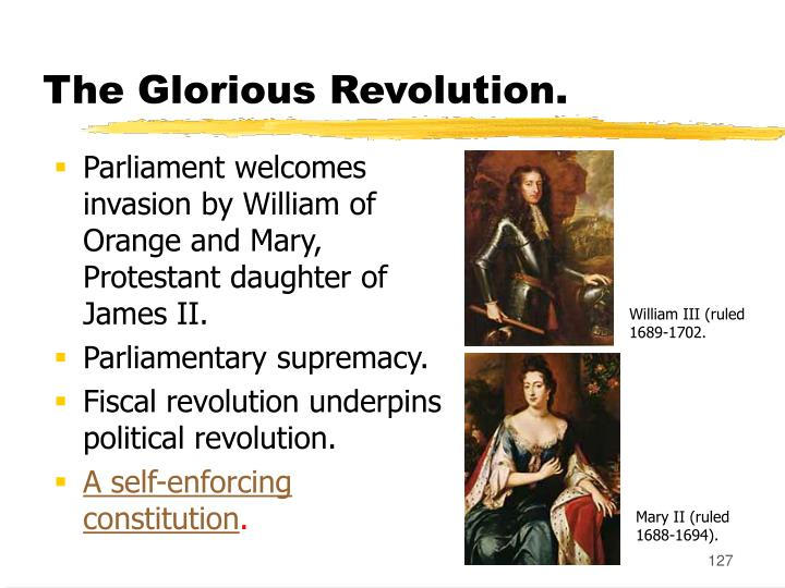 The Glorious Revolution.