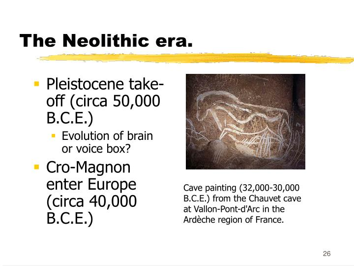 The Neolithic era.