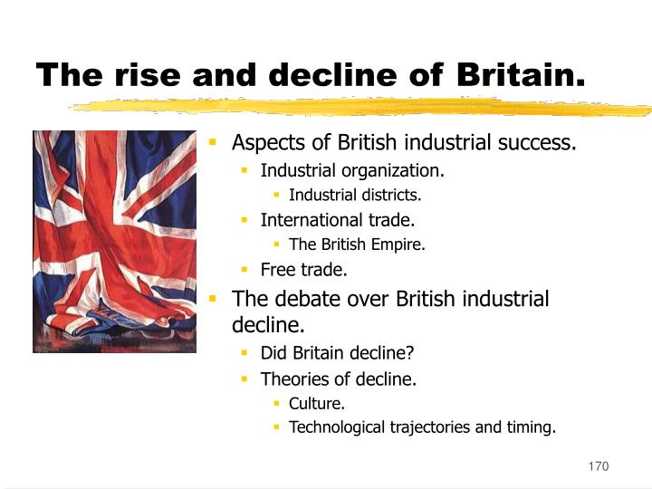 The rise and decline of Britain.