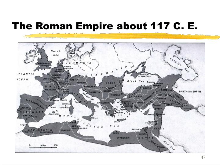 The Roman Empire about 117 C. E.