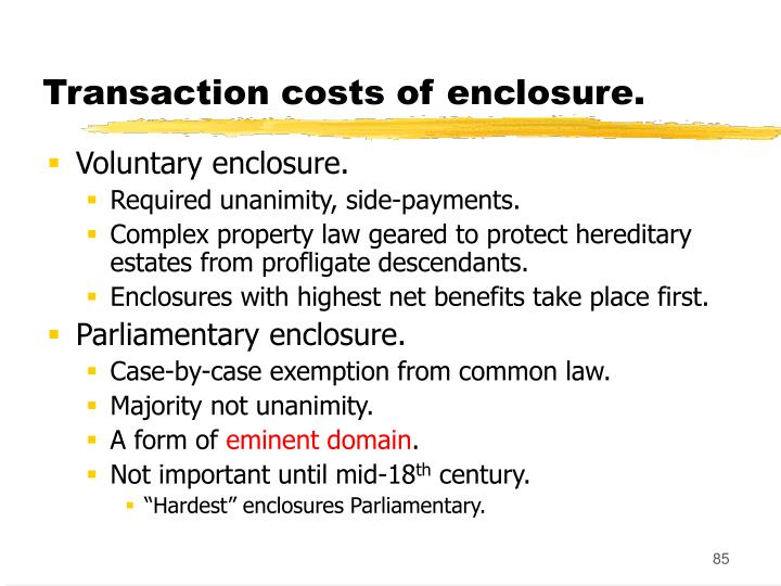 Transaction costs of enclosure.