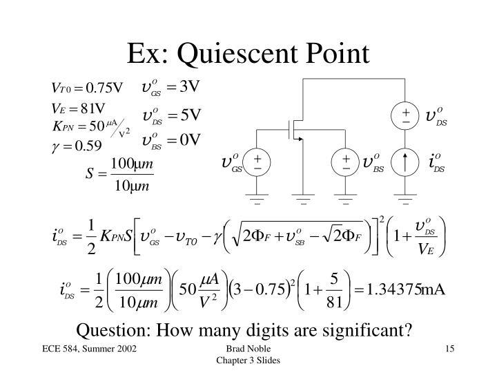 Ex: Quiescent Point