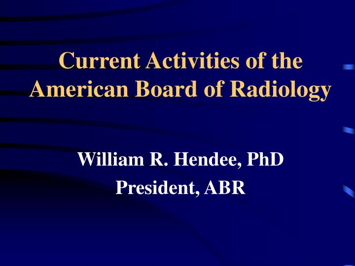 Current activities of the american board of radiology