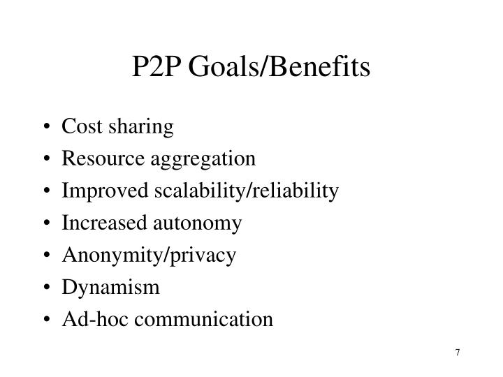 P2P Goals/Benefits