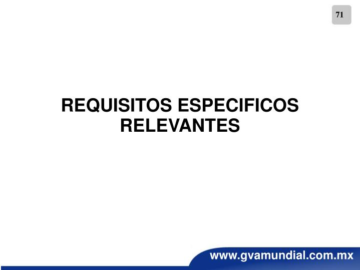REQUISITOS ESPECIFICOS RELEVANTES