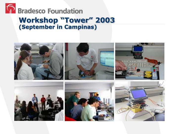 "Workshop ""Tower"" 2003"