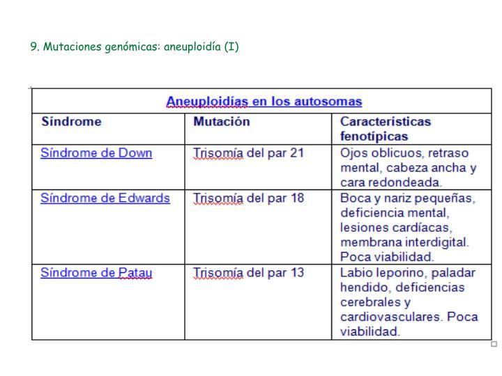 9. Mutaciones genómicas: