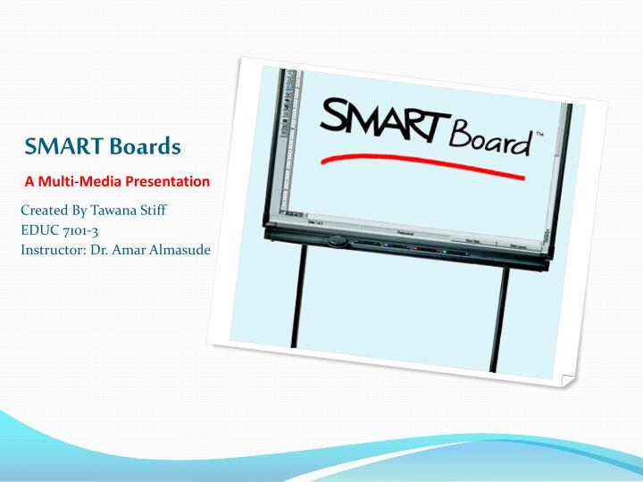 Smart boards a multi media presentation