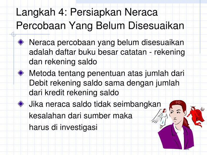 Langkah 4: Persiapkan Neraca Percobaan Yang Belum Disesuaikan