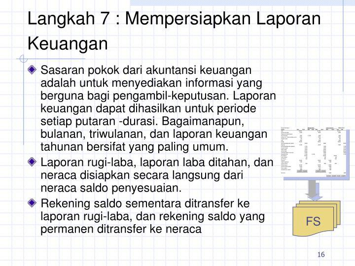 Langkah 7 : Mempersiapkan Laporan Keuangan