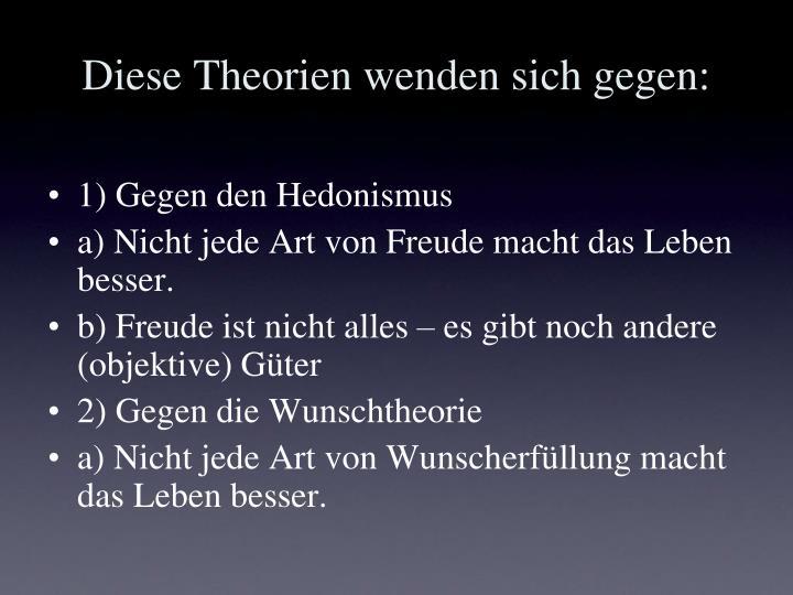 Diese Theorien wenden sich gegen:
