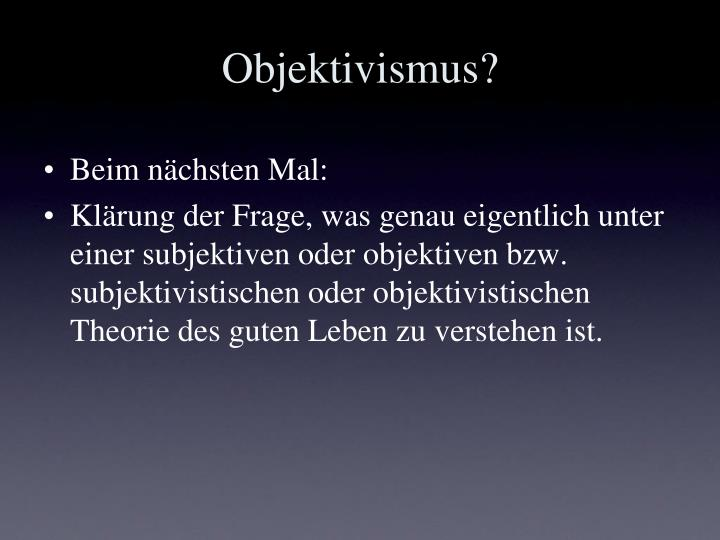 Objektivismus?