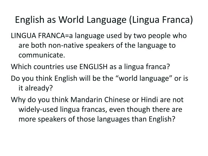 english as lingua franca essay Free essay: english as a lingua franca i am going to tell you something about english as a lingua franca i will be talking about 3 different subjects.