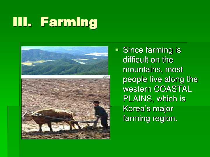 III.  Farming