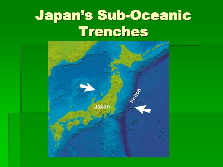 Japan's Sub-Oceanic Trenches