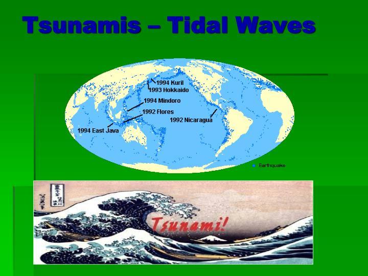 Tsunamis – Tidal Waves