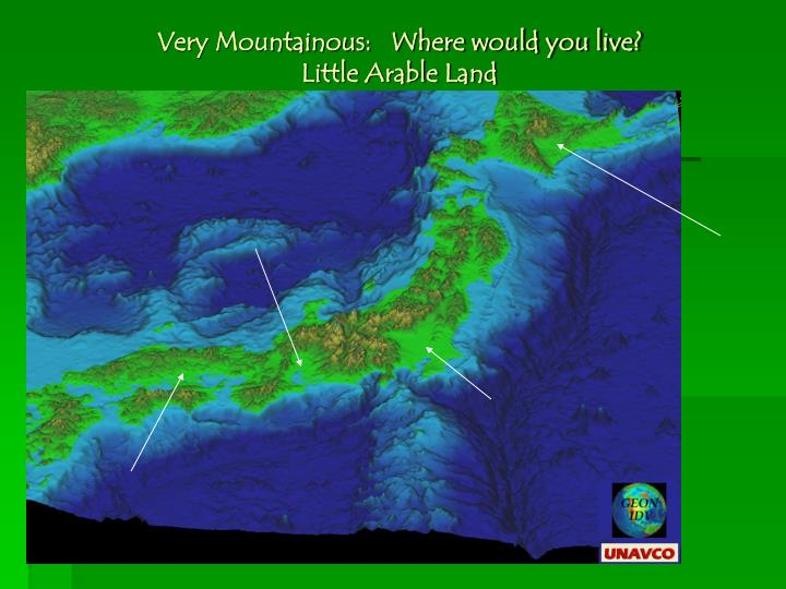 Very Mountainous:   Where would you live?