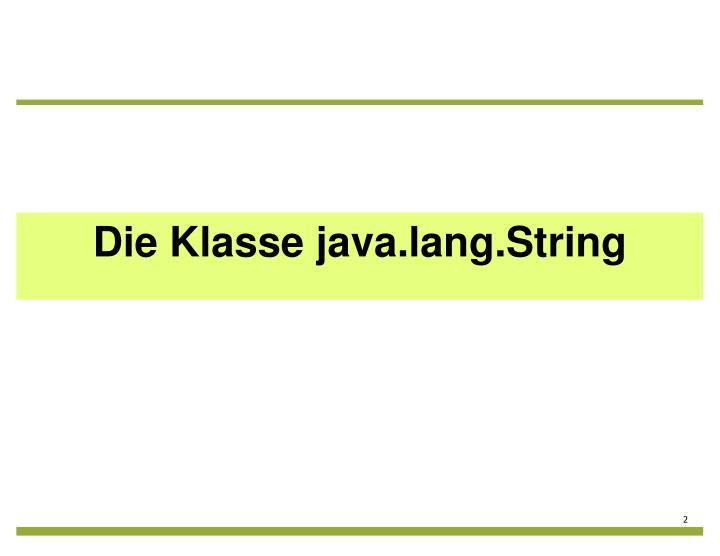 Die Klasse java.lang.String