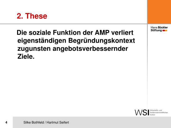 Die soziale Funktion der AMP verliert eigenständigen Begründungskontext zugunsten angebotsverbessernder Ziele.