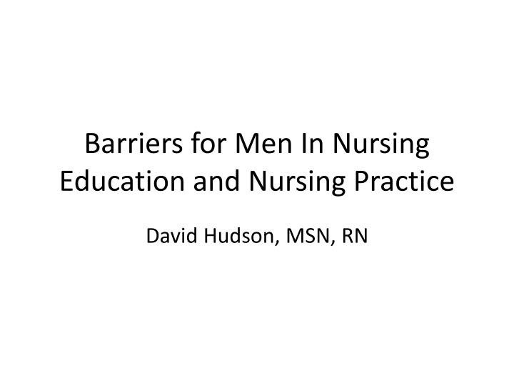 Barriers for men in nursing education and nursing practice