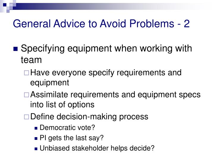 General Advice to Avoid Problems - 2