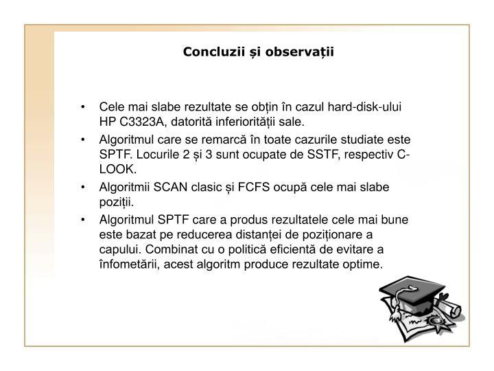Cele mai slabe rezultate se obțin în cazul hard-disk-ului HP C3323A, datorită inferiorității sale.
