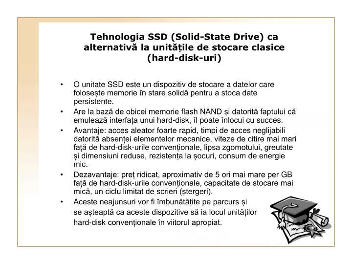 O unitate SSD este un dispozitiv de stocare a datelor care folosește memorie în stare solidă pentru a stoca date persistente.