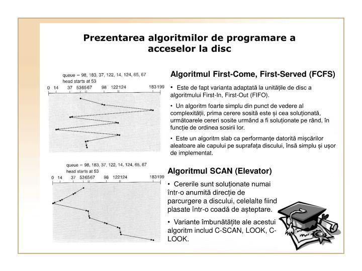 Prezentarea algoritmilor de programare a acceselor la disc
