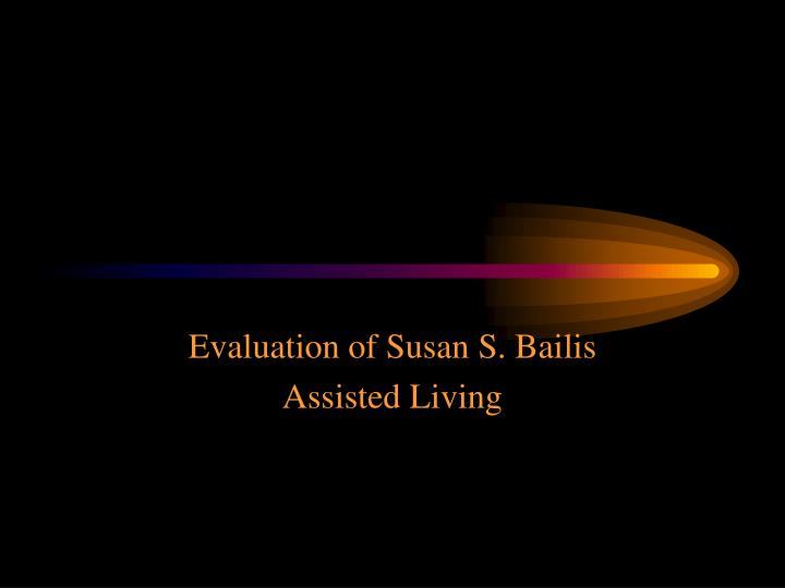 Evaluation of Susan S. Bailis