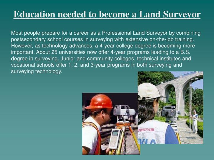 Education needed to become a Land Surveyor