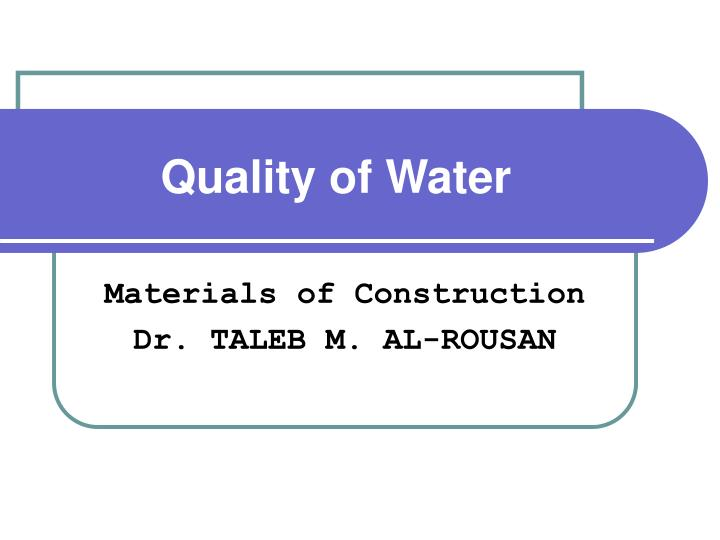 Quality of water